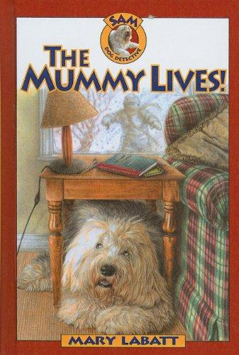 9780756926298: The Mummy Lives! (Sam: Dog Detective (Prebound))
