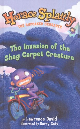 9780756928186: The Invasion of the Shag Carpet Creature (Horace Splattly: The Cupcaked Crusader (Prebound))