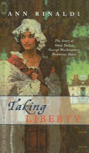 9780756929411: Taking Liberty: The Story of Oney Judge, George Washington's Runaway Slave
