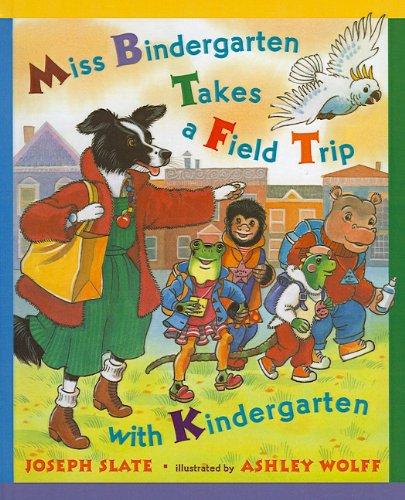 9780756929497: Miss Bindergarten Takes a Field Trip with Kindergarten (Miss Bindergarten Books (Pb))