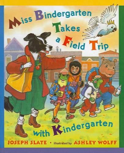 9780756929497: Miss Bindergarten Takes a Field Trip with Kindergarten (Miss Bindergarten Books (Pb))