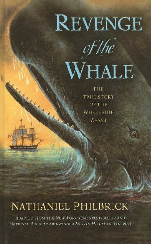 9780756929589: Revenge of the Whale: The True Story of the Whaleship Essex