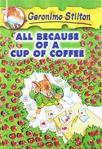 9780756929763: All Because of a Cup of Coffee (Geronimo Stilton)