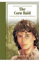 9780756929886: The Corn Raid: A Story of the Jamestownsettlement (Jamestown's American Portraits (Pb))