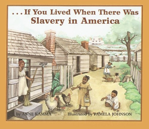 9780756930165: If You Lived When There Was Slavery in America (If You Lived...(Prebound))