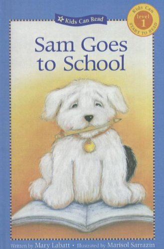 9780756930387: Sam Goes to School (Kids Can Read: Level 1 Pb))