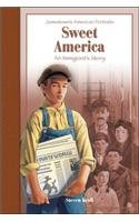 9780756930547: Sweet America: An Immigrant's Story (Jamestown's American Portraits (Pb))