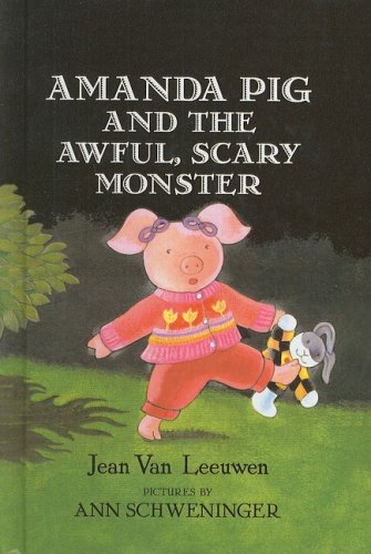 9780756930745: Amanda Pig and the Awful, Scary Monster (Easy-To-Read: Level 2 (Prebound))