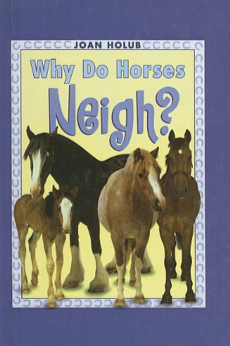 9780756930844: Why Do Horses Neigh? (Easy-To-Read: Level 3 (Pb))