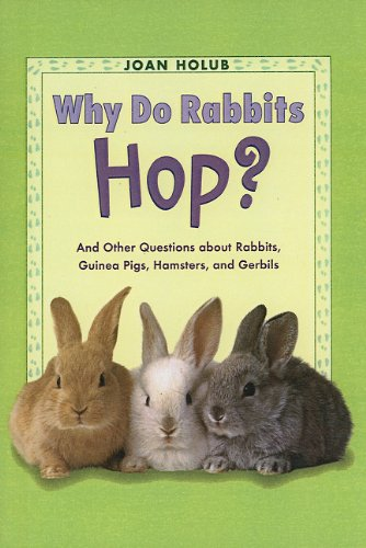 9780756930851: Why Do Rabbits Hop?: And Other Questions about Rabbits, Guinea Pigs, Hamsters, and Gerbils (Easy-To-Read: Level 2 (Prebound))
