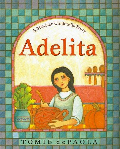 9780756930899: Adelita: A Mexican Cinderella Story