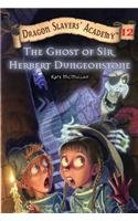 9780756931186: The Ghost of Sir Herbert Dungeonstone (Dragon Slayers' Academy (Pb))