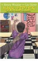 Help! Somebody Get Me Out of Fourth Grade! (Hank Zipzer; The World's Greatest Underachiever (...