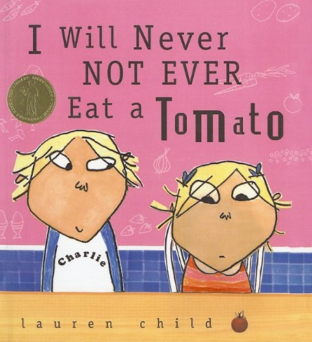 9780756931780: I Will Never Not Ever Eat a Tomato (Charlie and Lola)