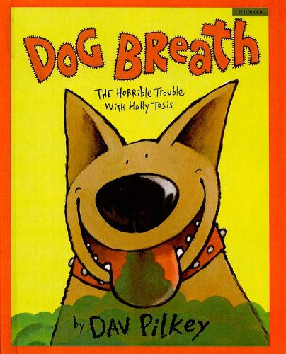 9780756931896: Dog Breath!: The Horrible Trouble with Hally Tosis (Scholastic Bookshelf: Humor)