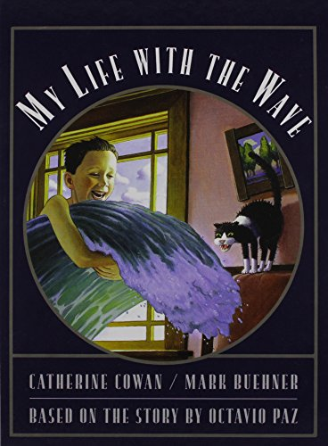 9780756932008: My Life with the Wave: Based on the Story by Octavio Paz