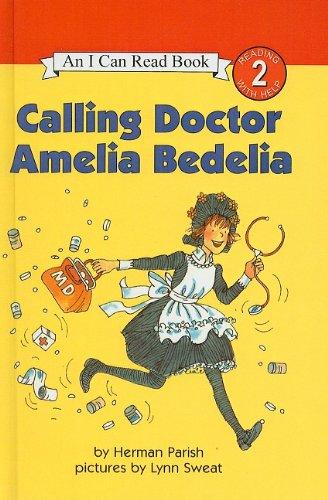 9780756932091: Calling Doctor Amelia Bedelia