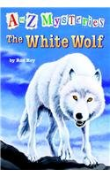 9780756932268: The White Wolf (A to Z Mysteries)