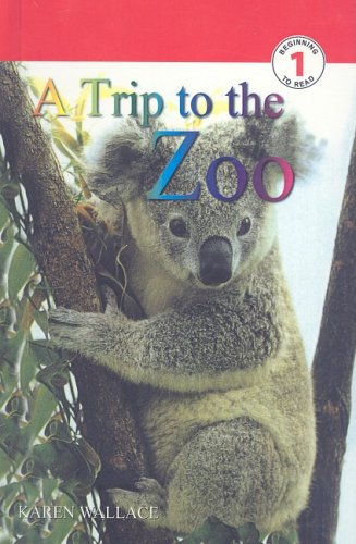 9780756933180: A Trip to the Zoo (DK Readers: Level 1)