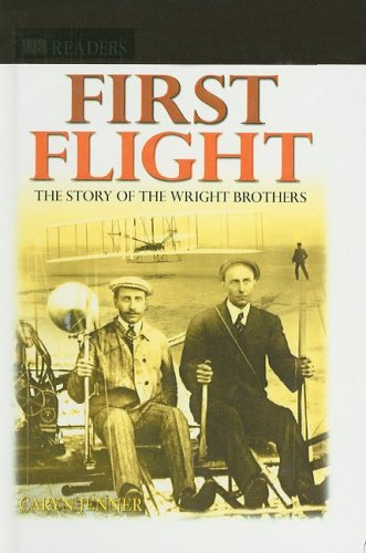 9780756933616: First Flight: The Story of the Wright Brothers (DK Readers: Level 4)