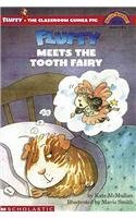 Fluffy Meets the Tooth Fairy (Fluffy the Classroom Guinea Pig) (0756933633) by McMullan, Kate