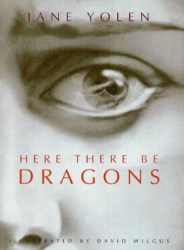 Here There Be Dragons: Yolen, Jane