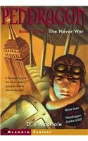 The Never War (Pendragon (Pb)): D J MacHale