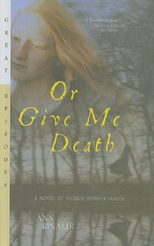9780756934620: Or Give Me Death: A Novel of Patrick Henry's Family (Great Episodes (Pb))
