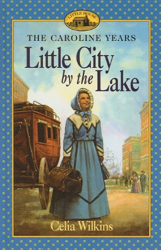 9780756934644: Little City by the Lake (Little House the Caroline Years (Prebound))
