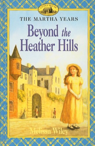 9780756934675: Beyond the Heather Hills (Little House the Martha Years (Prebound))