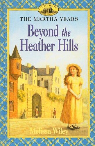9780756934675: Beyond the Heather Hills (Little House the Martha Years (Prebound))