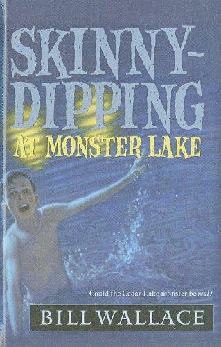 Skinny-Dipping at Monster Lake: Wallace, Bill