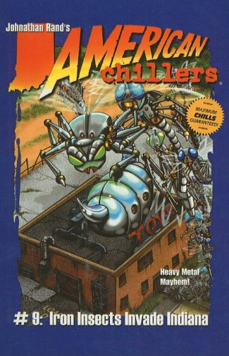 9780756935535: Iron Insects Invade Indiana (American Chillers (Prebound))