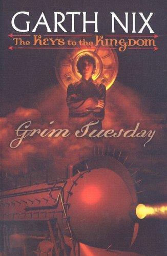 Grim Tuesday (Keys to the Kingdom (Pb)): Nix, Garth