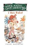 9780756939595: I Hate Rules! (Katie Kazoo, Switcheroo (Pb))