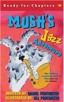 9780756939618: Mush's Jazz Adventure (Ready-For-Chapters)