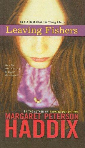 Leaving Fishers: MARGARET PETERSON HADDIX