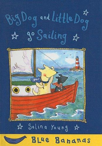 9780756940850: Big Dog and Little Dog Go Sailing (Banana Storybooks: Blue)