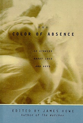 9780756940973: The Color of Absence: 12 Stories about Loss and Hope