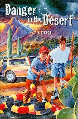 Danger in the Desert: T S Fields
