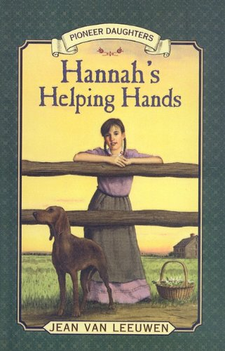 9780756941277: Hannah's Helping Hands (Pioneer Daughters (Prebound))