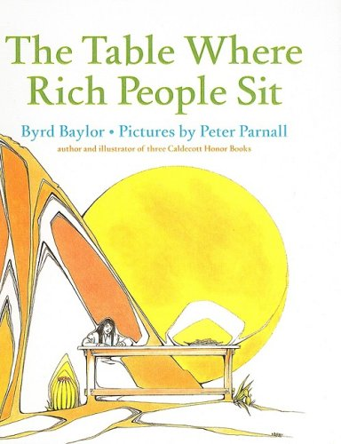 The Table Where Rich People Sit (Aladdin Picture Books): Byrd Baylor