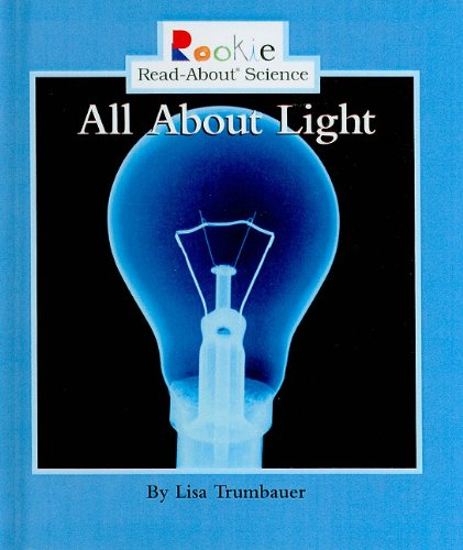 9780756942786: All about Light (Rookie Read-About Science (Prebound))