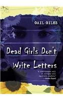 Dead Girls Don't Write Letters: Gail Giles