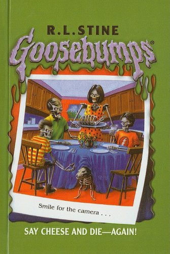 Say Cheese and Die--Again! (Goosebumps (Pb Unnumbered)): R. L. Stine