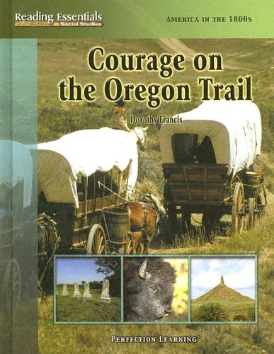 9780756944872: Courage On The Oregon Trail (Reading Essentials in Social Studies)