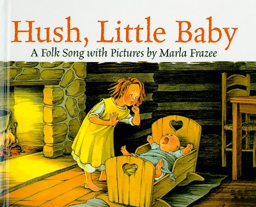 9780756947880: Hush, Little Baby: A Folk Song with Pictures