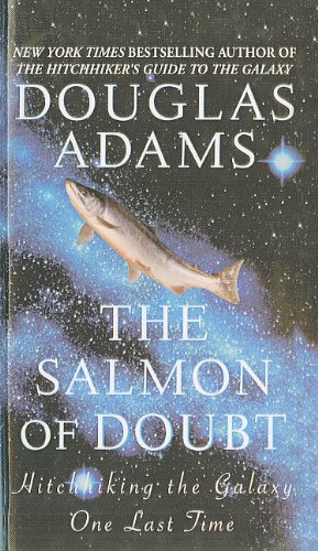 9780756948146: The Salmon of Doubt: Hitchhiking the Galaxy One Last Time