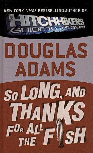 9780756948160: So Long, and Thanks for All the Fish (Hitchhiker's Trilogy)