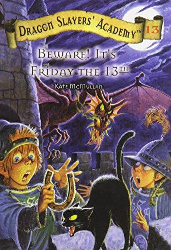 9780756948511: Beware! It's Friday the 13th (Dragon Slayers' Academy (Pb))